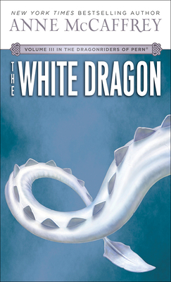 The White Dragon (Dragonriders of Pern Trilogy #3) Cover Image