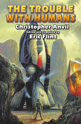 The Trouble with Humans (Complete Christopher Anvil #5) Cover Image