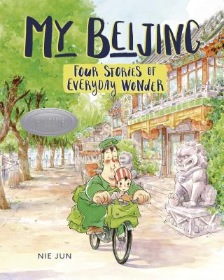 My Beijing: Four Stories of Everyday Wonder Cover Image