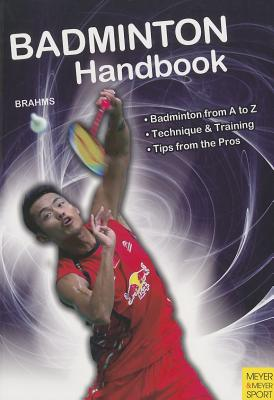 Badminton Handbook: Training, Tactics, Competition (Meyer & Meyer Sport) Cover Image