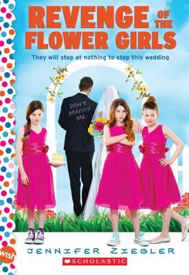 Revenge of the Flower Girls: A Wish Novel: A Wish Novel (The Brewster Triplets) Cover Image