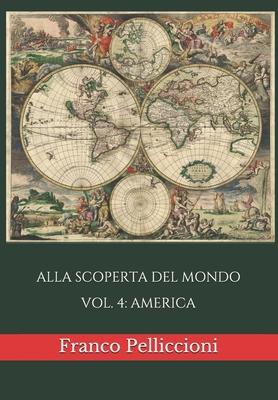 Alla Scoperta del Mondo: Vol. 4: America Cover Image