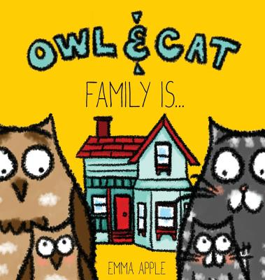 Owl & Cat: Family Is... Cover Image