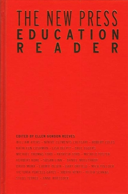 The New Press Education Reader: Leading Educators Speak Out Cover Image
