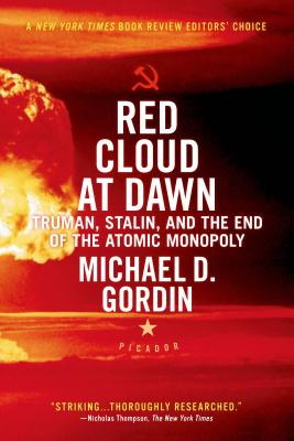 Red Cloud at Dawn: Truman, Stalin, and the End of the Atomic Monopoly Cover Image