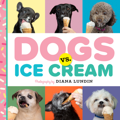 Cover for Dogs vs. Ice Cream