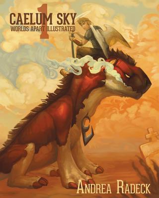 Caelum Sky: #1 Worlds Apart Illustrated Cover Image