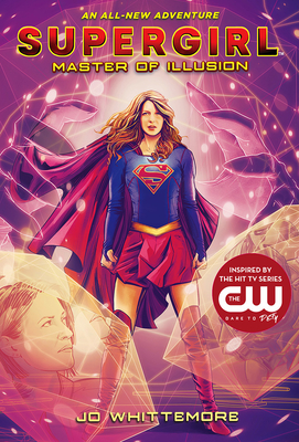Supergirl: Master of Illusion: (Supergirl Book 3) Cover Image