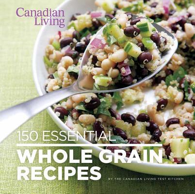 150 Essential Whole Grain Recipes Cover Image