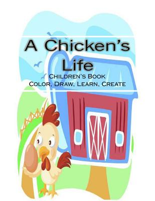 A Chicken's Life: A Children's Coloring Book Cover Image