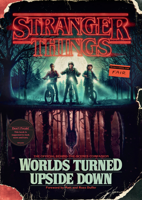 Stranger Things: Worlds Turned Upside Down: The Official Behind-the-Scenes Companion Cover Image