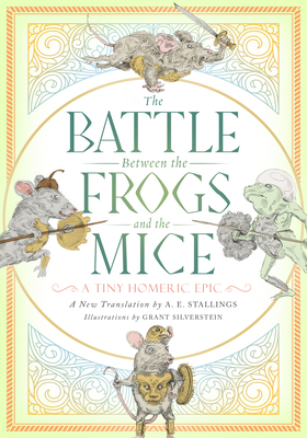 The Battle Between the Frogs and the Mice: A Tiny Homeric Epic Cover Image