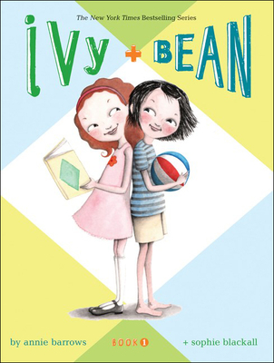 Ivy + Bean (Ivy & Bean #1) Cover Image