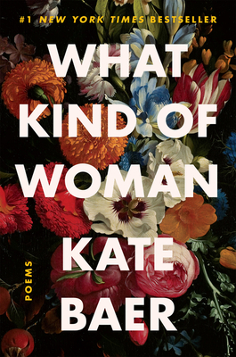 What Kind of Woman: Poems Cover Image
