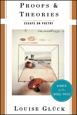 Proofs and Theories: Essays on Poetry Cover Image