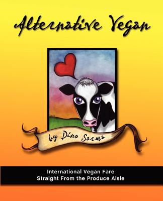 Alternative Vegan: International Vegan Fare Straight from the Produce Aisle Cover Image