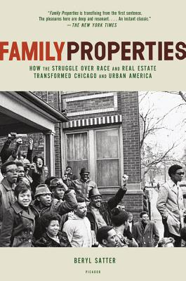 Family Properties: How the Struggle Over Race and Real Estate Transformed Chicago and Urban America Cover Image
