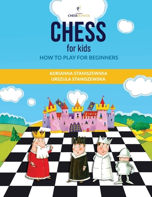 Chess For Kids: How To Play For Beginners Cover Image