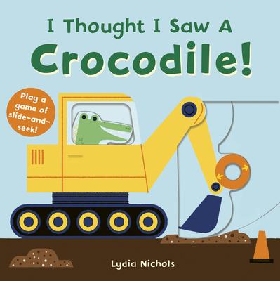 I Thought I Saw A Crocodile! Cover Image