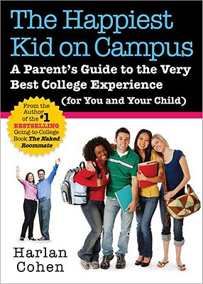 The Happiest Kid on Campus: A Parent's Guide to the Very Best College Experience (for You and Your Child) Cover Image