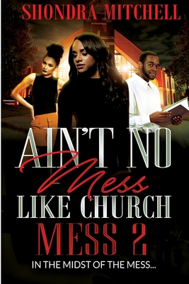 Ain't No Mess Like Church Mess 2: In The Midst Of the Mess Cover Image