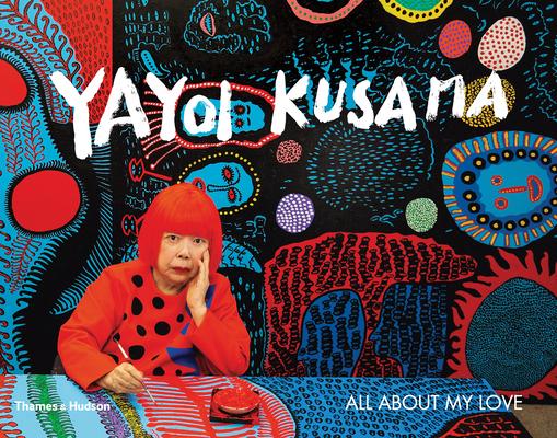 Yayoi Kusama: All About My Love Cover Image