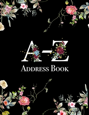 A-Z Address Book: Black Vintage Floral Address Book 8.5 x 11inch Large Alphabetical Contacts Phone Book Organizer Cover Image