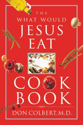 The What Would Jesus Eat Cookbook Cover Image