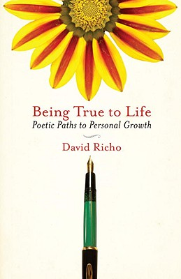 Being True to Life: Poetic Paths to Personal Growth Cover Image