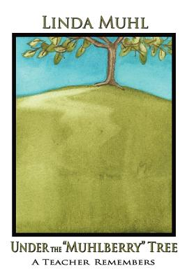 Under the Muhlberry Tree (Hardcover) Cover Image