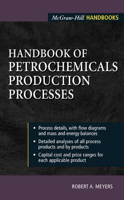Handbook of Petrochemicals Production Processes (McGraw-Hill Handbooks) Cover Image