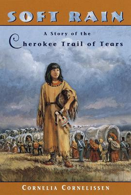 Soft Rain: A Story of the Cherokee Trail of Tears Cover Image