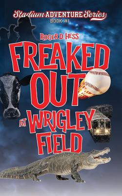 Freaked Out at Wrigley Field Cover Image