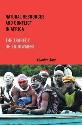 Natural Resources and Conflict in Africa: The Tragedy of Endowment (Rochester Studies in African History and the Diaspora) Cover Image