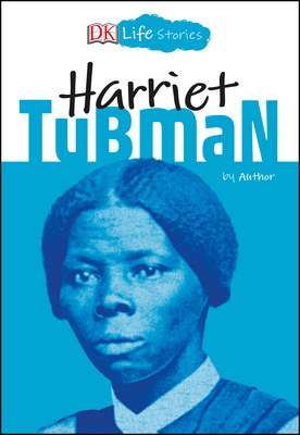 DK Life Stories: Harriet Tubman Cover Image