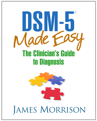 DSM-5® Made Easy: The Clinician's Guide to Diagnosis Cover Image