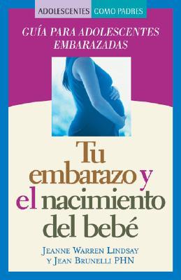 Tu Embarazo y El Nacimiento del Bebe: Guia Para Adolescentes Embarazadas Cover Image