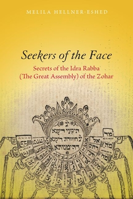 Seekers of the Face: Secrets of the Idra Rabba (the Great Assembly) of the Zohar Cover Image