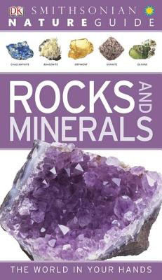 Nature Guide: Rocks and Minerals: The World in Your Hands (DK Nature Guide) Cover Image