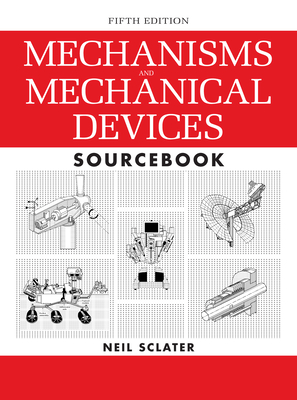 Mechanisms and Mechanical Devices Sourcebook cover