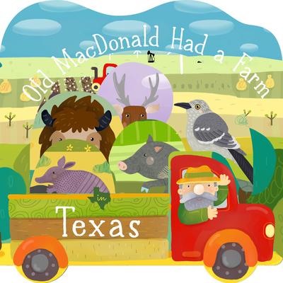 Old MacDonald Had a Farm in Texas (Old MacDonald Had a Farm Regional Board Books) Cover Image