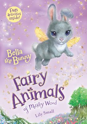 Bella the Bunny: Fairy Animals of Misty Wood Cover Image
