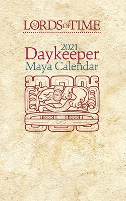 Lords of Time 2021 Daykeeper Maya Calendar Cover Image