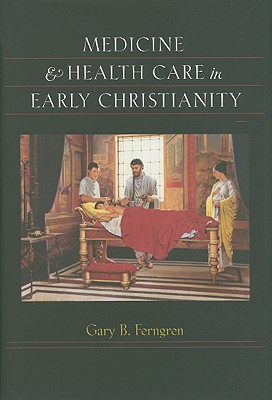 Medicine & Health Care in Early Christianity Cover