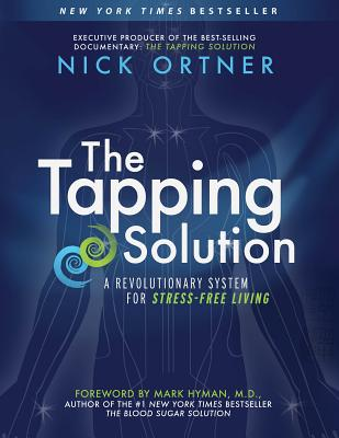 The Tapping Solution: A Revolutionary System for Stress-Free Living Cover Image