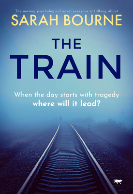 The Train: The Moving Psychological Novel Everyone Is Talking about Cover Image