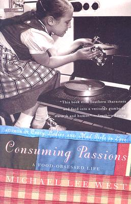 Consuming Passions: A Food-Obsessed Life Cover Image