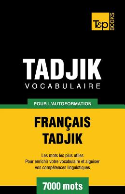 Vocabulaire français-tadjik pour l'autoformation. 7000 mots (French Collection #279) Cover Image