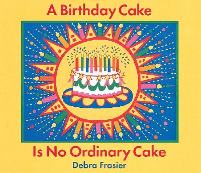 A Birthday Cake Is No Ordinary Cake Cover