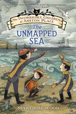 The Incorrigible Children of Ashton Place: Book V: The Unmapped Sea Cover Image